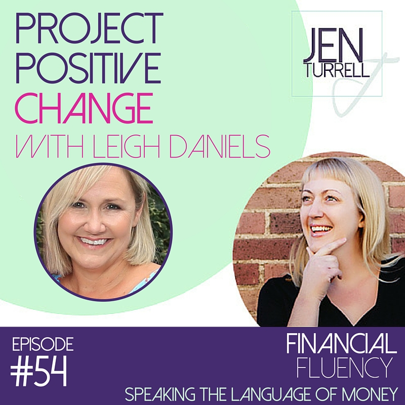 Episode #54: Project Positive Change with Leigh Daniels
