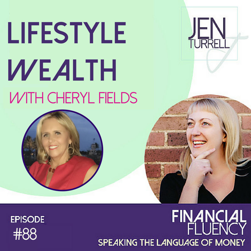 Episode #88 Lifestyle Wealth with Cheryl Fields