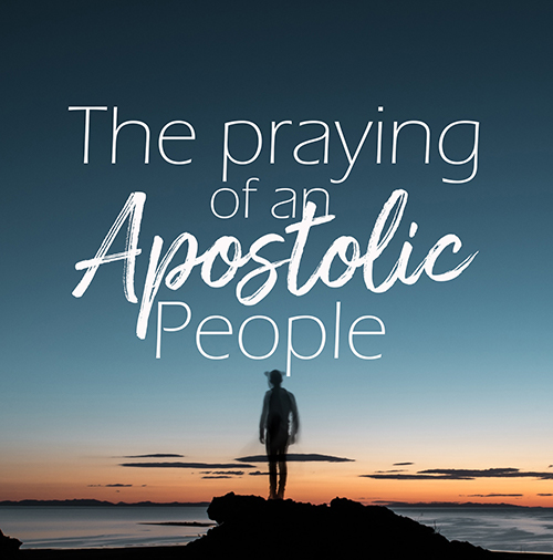 The Praying of an Apostolic People (Part 2) by Julie Bowman