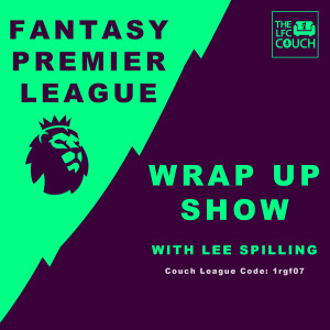 FPL Wrap Up Show with Lee Spilling