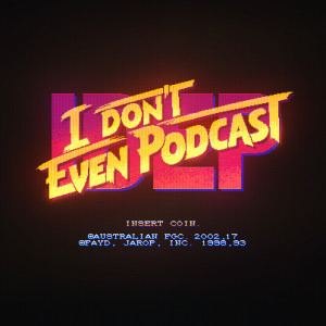 I Don't Even (Listen to This) Podcast E45 - Our Summer Vacation