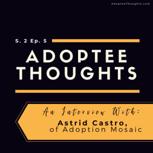 An Interview with Astrid Castro, of Adoption Mosaic