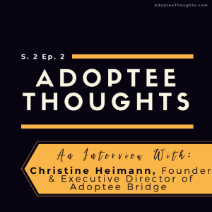 An Interview with Christine, Founder of Adoptee Bridge