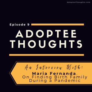 An Interview with Maria, On Finding Birth Family During a Pandemic