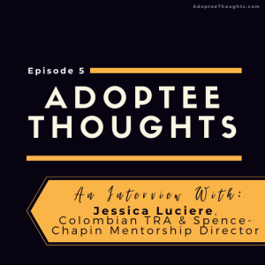 An Interview with Jessica Luciere, Colombian Adoptee and Mentorship Director