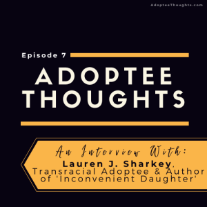 An Interview with Lauren Sharkey, adoptee & author of 'Inconvenient Daughter'