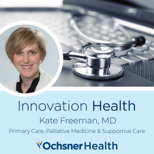 Innovation Health: Ep 6 - Demystifying Palliative Care