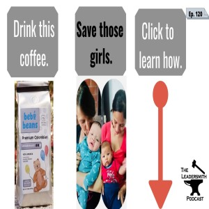 DRINK COFFEE. SAVE HOMELESS GIRLS IN MEDELLÍN COLOMBIA. HERE'S HOW. [EPISODE 120]