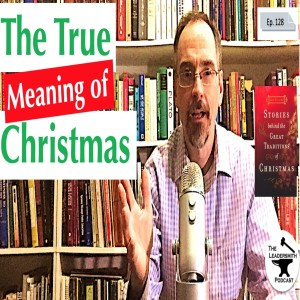 EPIPHANY AND THE TRUE MEANING OF CHRISTMAS [EPISODE 128]