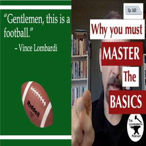 WHY YOU MUST MASTER THE BASICS [EPISODE 163]
