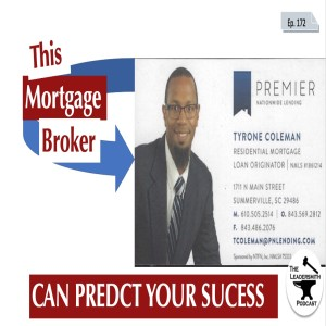 HOW A MORTGAGE BROKER CAN PREDICT YOUR SUCCESS OR FAILURE [EPISODE 172]