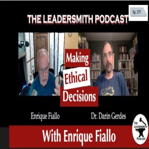 MAKE ETHICAL LEADERSHIP DECISIONS (OR SUFFER THE CONSEQUENCES) [EPISODE 177]