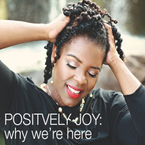 This is what Positively Joy is all about