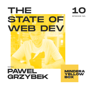 #10 - The state of web development with Pawel Grzybek