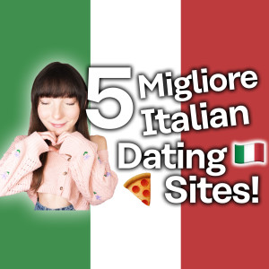 5 Best Italian Dating Sites [Some are surprising!]