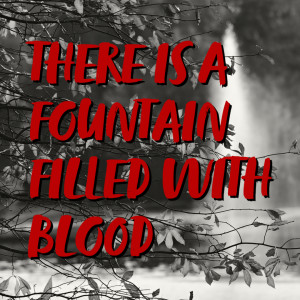 There is a Fountain Filled with Blood   Hymnpartial Ep050