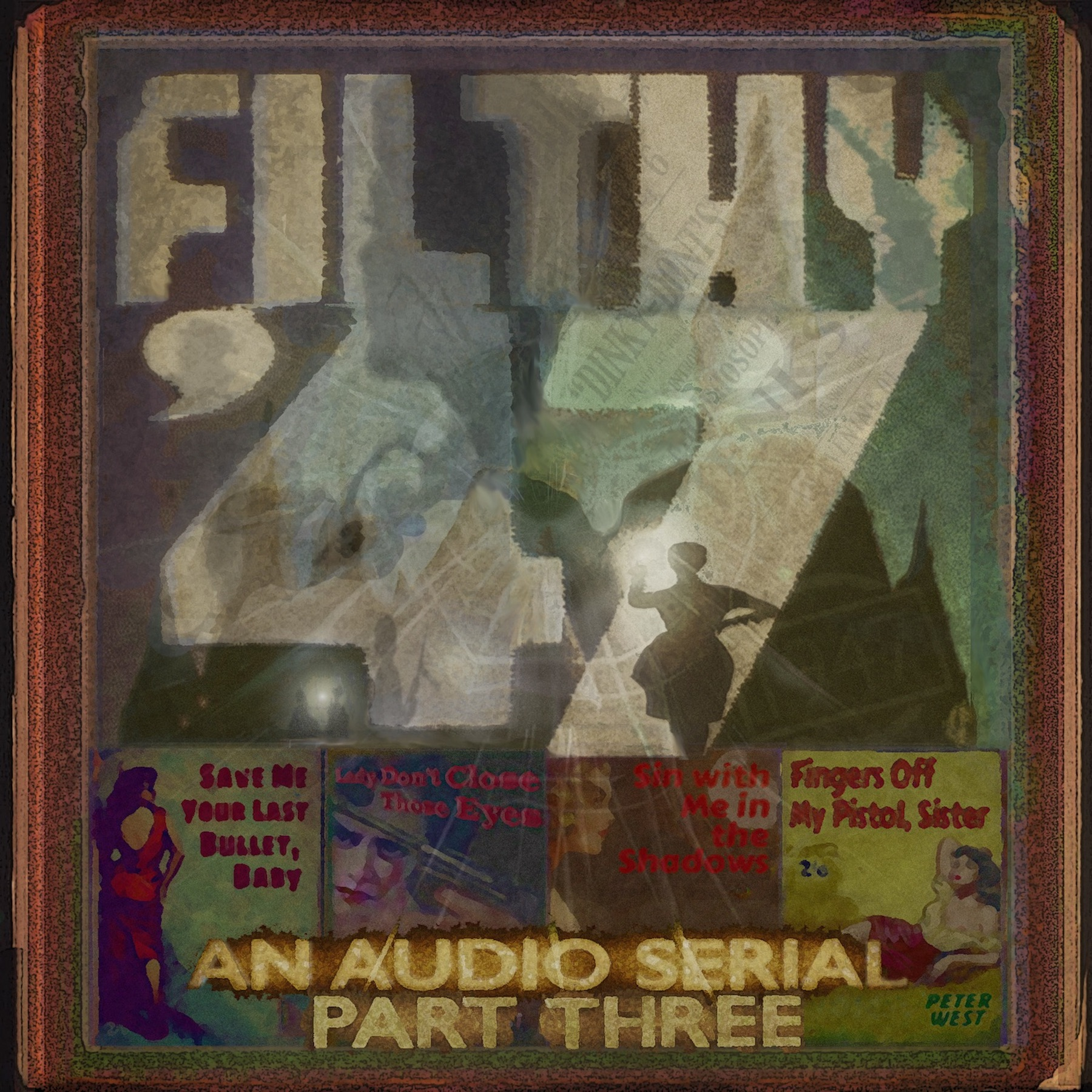 """""""Filthy '47 - An Audio Serial in Four Parts"""" Podcast"""