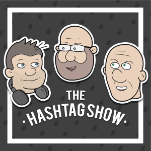 The Hashtag Show #55 Automatic For The People