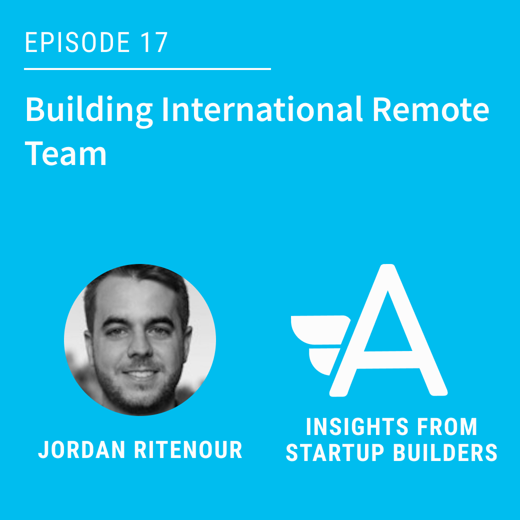 Building International Remote Team with Jordan Ritenour
