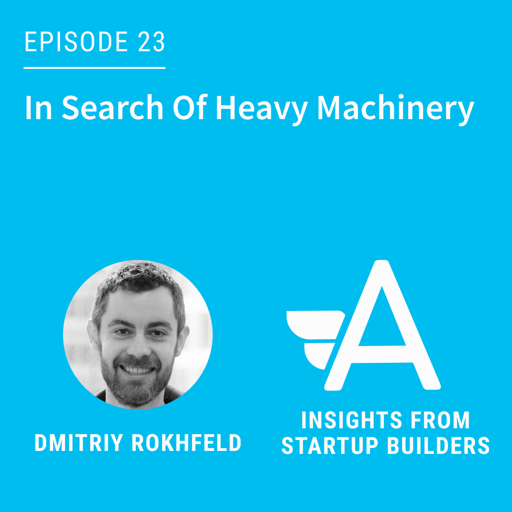 In Search Of Heavy Machinery with Dmitriy Rokhfeld