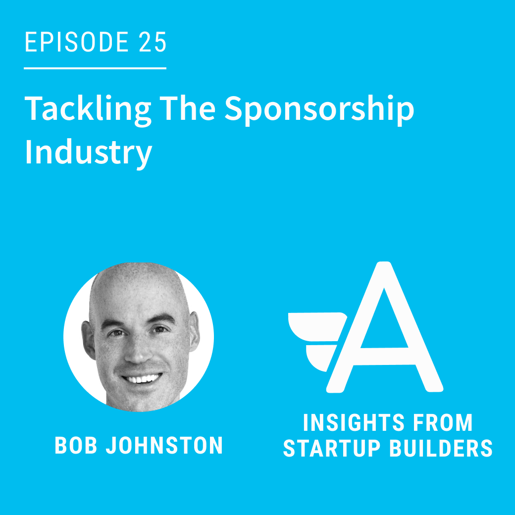 Tackling The Sponsorship Industry with Bob Johnston