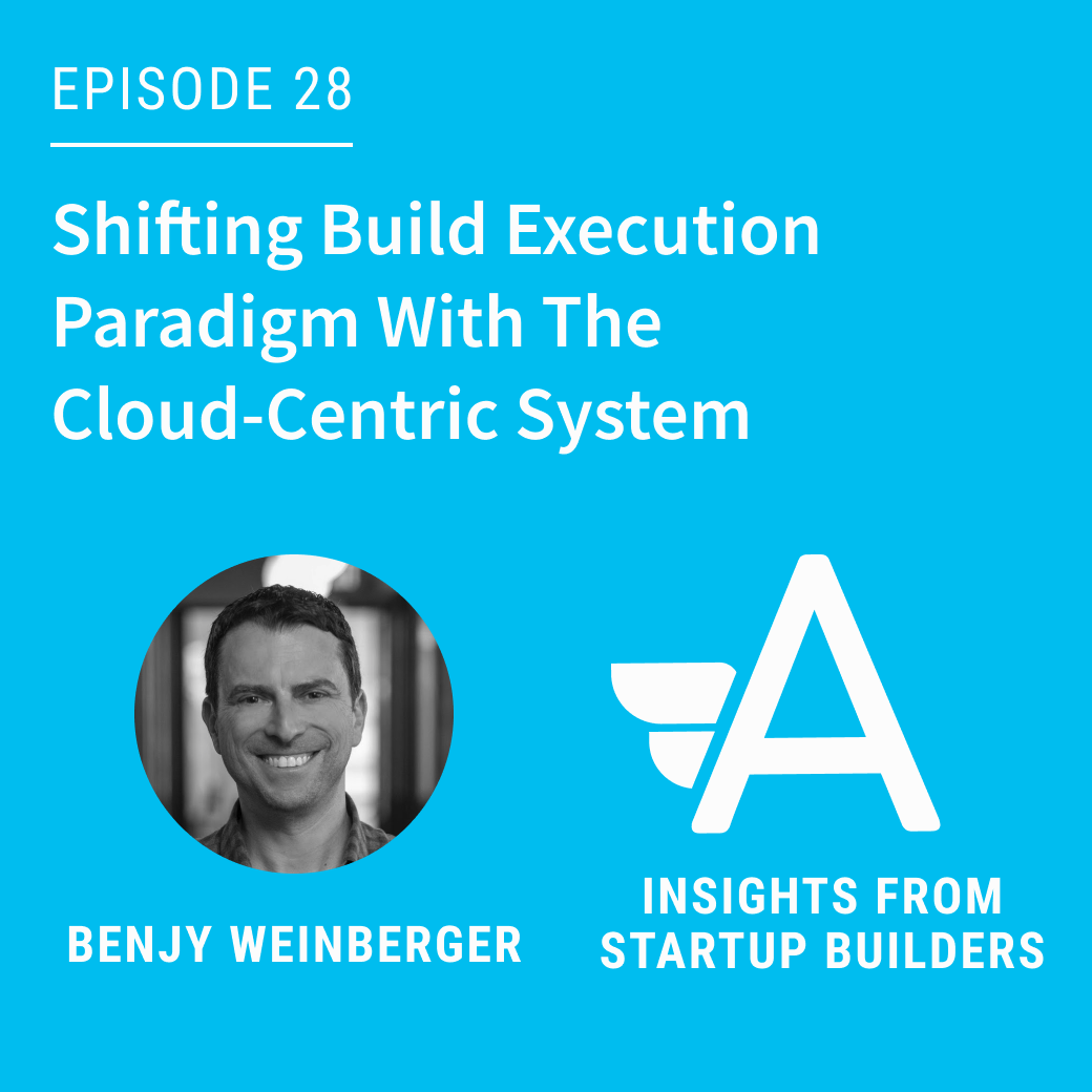 Shifting Build Execution Paradigm with Benjy Weinberger