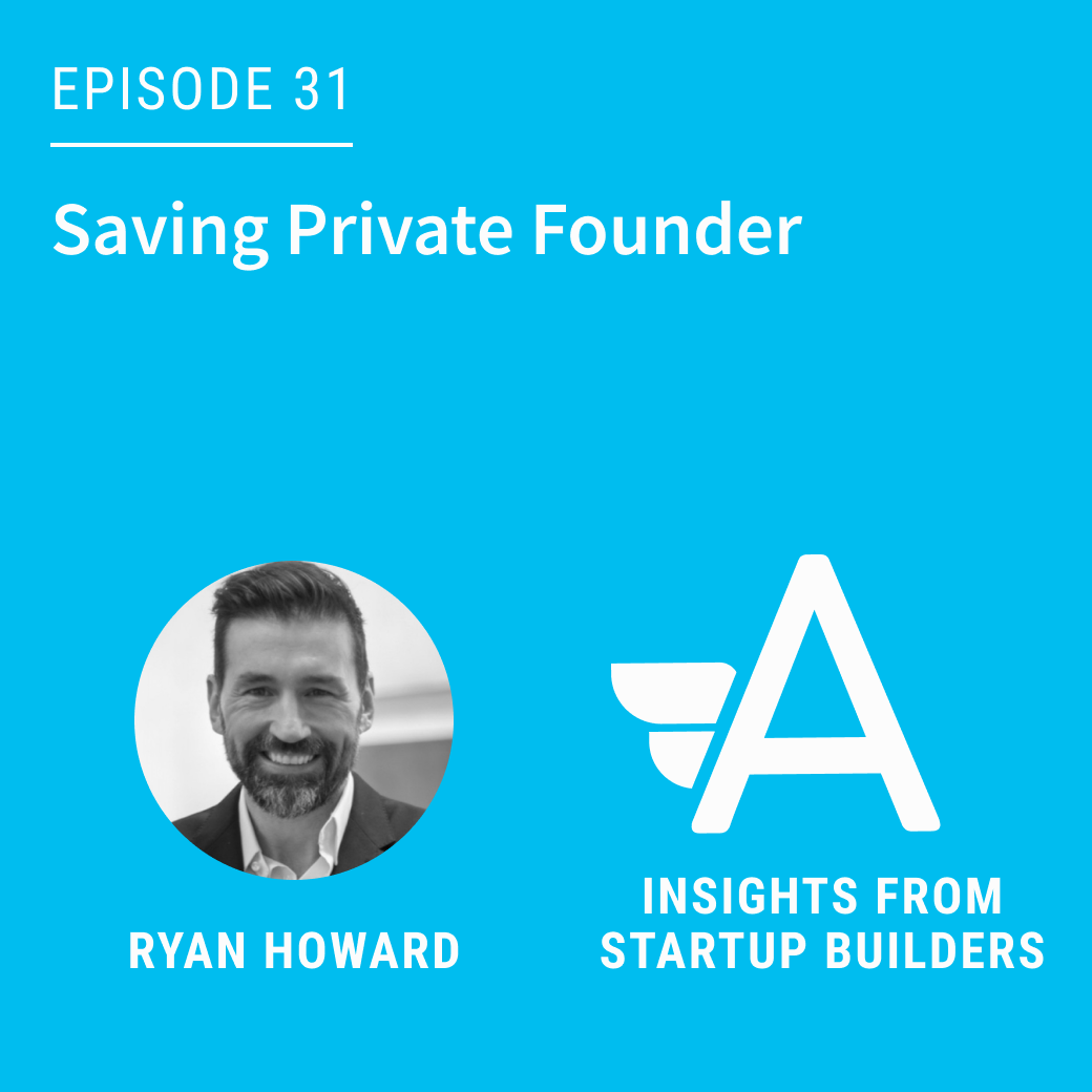 Saving Private Founder with Ryan Howard