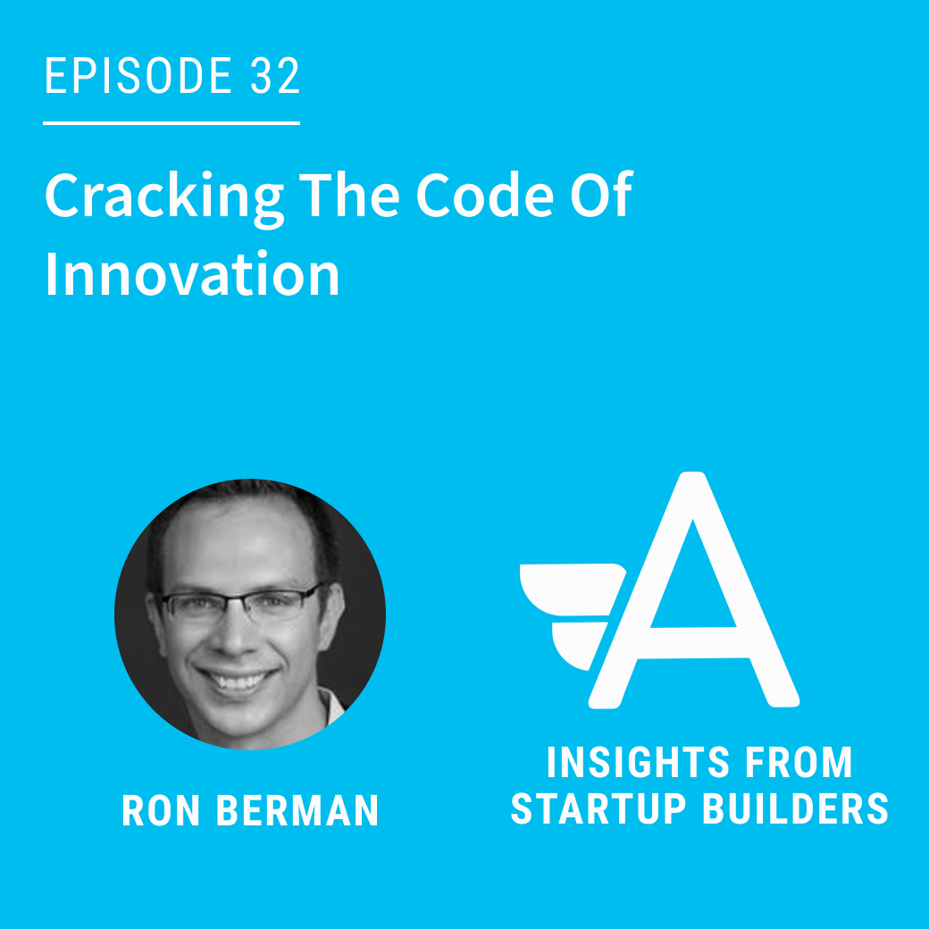 Cracking The Code Of Innovation with Ron Berman