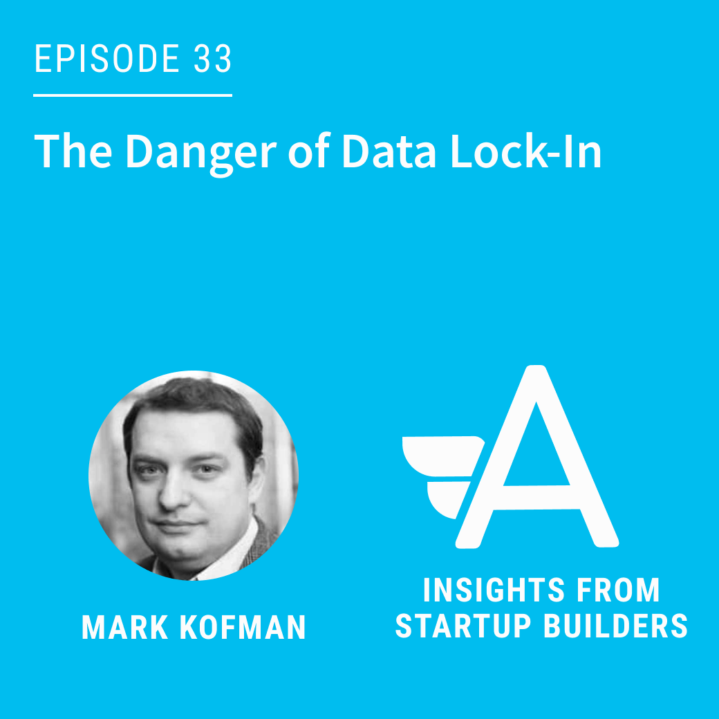 The Danger of Data Lock-In with Mark Kofman