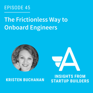 Edify: The Frictionless Way to Onboard Engineers with Kristen Buchanan