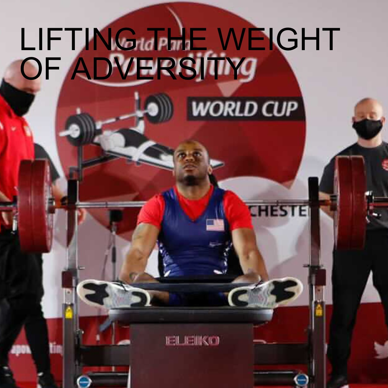 LIFTING THE WEIGHT OF ADVERSITY