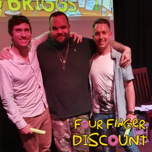 Four Finger Discount LIVE with Briggs (Recorded March 20th, 2019)