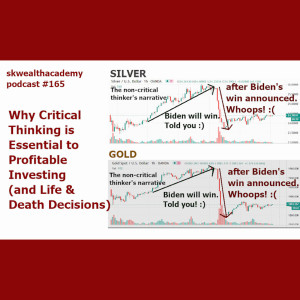 #156: Why High Level Critical Thinking is Essential for Investing Profits (& Can Literally Save Your Life)