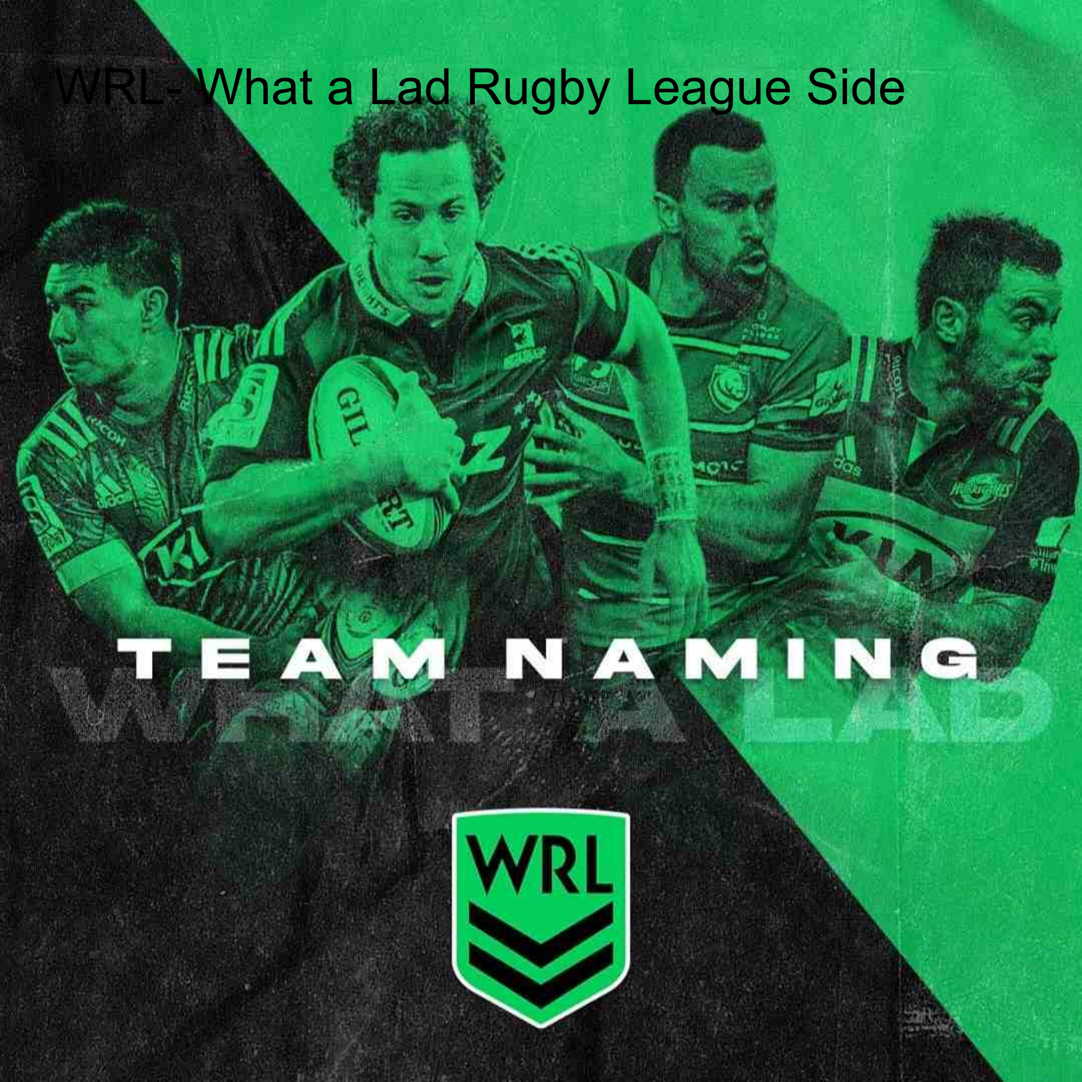WRL- What a Lad Rugby League Side