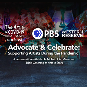 Advocate & Celebrate: Supporting Artists During the Pandemic (Audio Podcast)