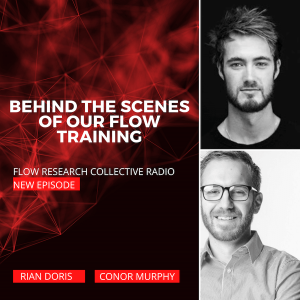 Behind The Scenes Of Our Flow Training (1/2) — Rian Doris, Conor Murphy | Flow Research Collective Radio