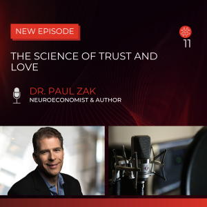 The Science of Trust and Love — Dr. Paul Zak | Flow Research Collective Radio