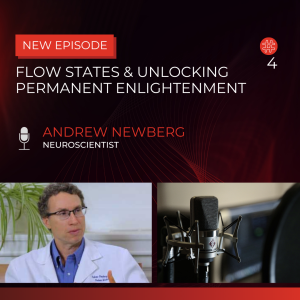 Flow States & Unlocking Permanent Enlightenment — Dr. Andrew Newberg | Flow Research Collective Radio
