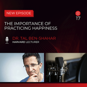 The Importance Of Practicing Happiness — Dr. Tal Ben-Shahar | Flow Research Collective Radio