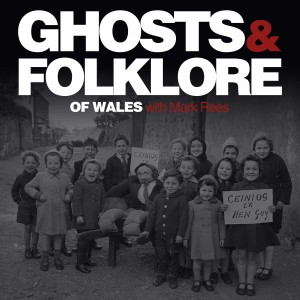 EP23 Guy Fawkes Night: The folklore, traditions, history and ghosts of Bonfire Night, and how Noson Guto Ffowc was celebrated in Wales following the Halloween/ Nos Calan Gaeaf parties