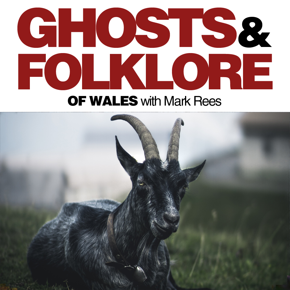 Ghosts and Folklore of Wales: Devil goats, a Welsh folk horror fairy tale
