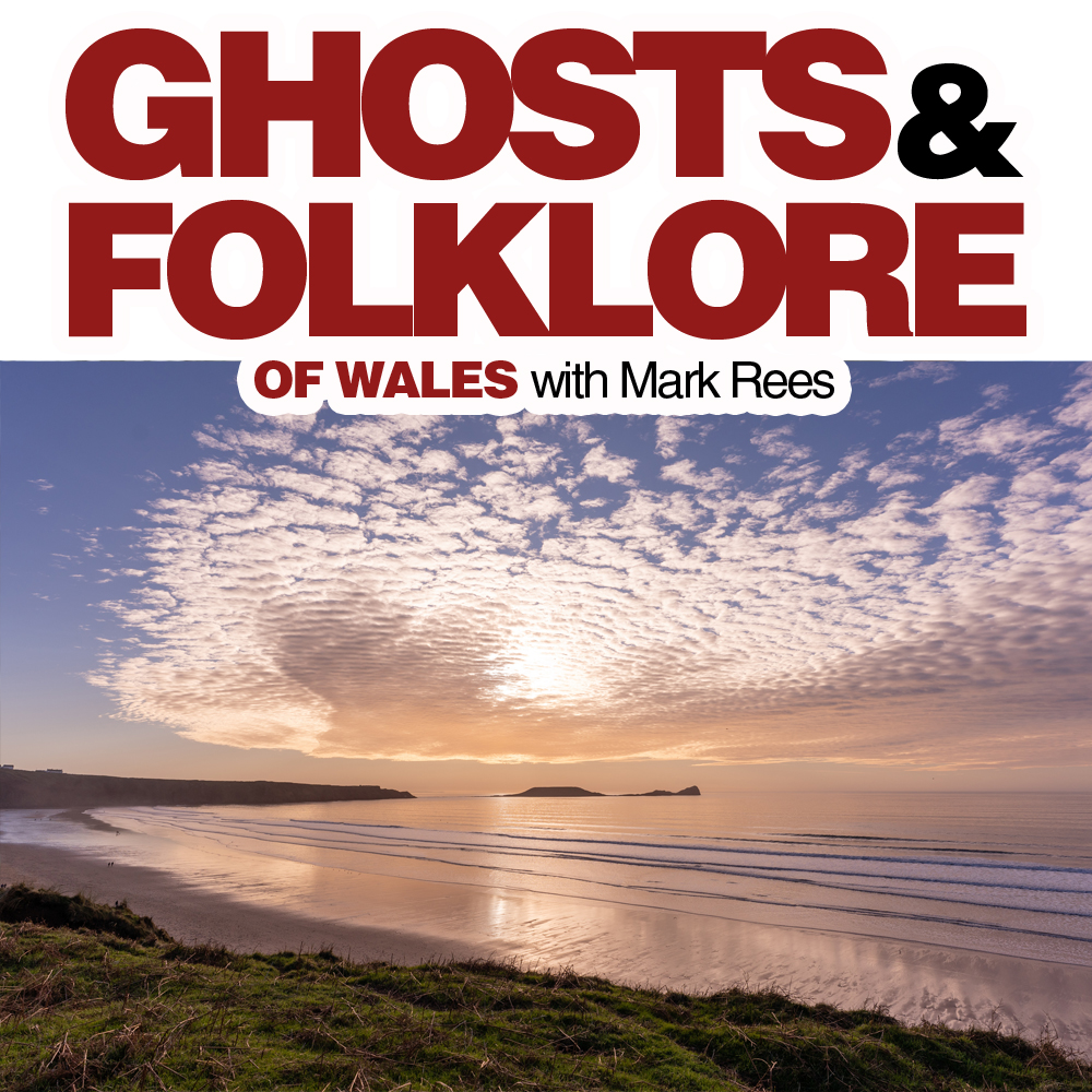 Ghosts and Folklore of Wales podcast: Folklore of the Sea (Gower Peninsula)