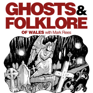 EP52 Beware the Fairy Lights!: Discover the secrets of the Ellylldan, the dangerous Welsh elf-fire which haunt the forests much like the English Will-o'-wisp, on Ghosts and Folklore of Wales podcast!