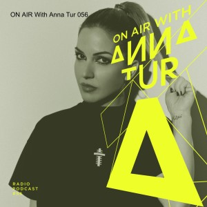 ON AIR With Anna Tur 056