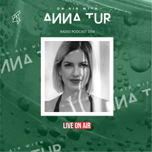 On Air With Anna Tur 004