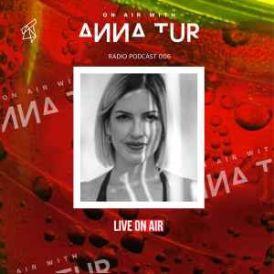 On Air With Anna Tur 006