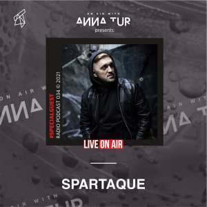 ON AIR With Anna Tur 034 W/ Spartaque (Guest Mix)
