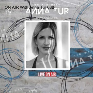 ON AIR With Anna Tur 038