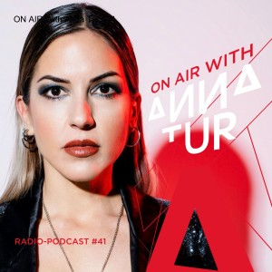 ON AIR With Anna Tur 041