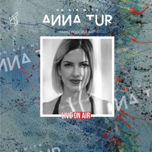 ON AIR With Anna Tur 037